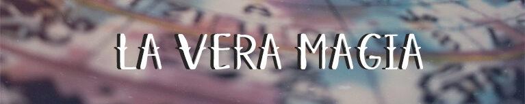 La Vera Magia